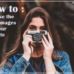 HOW TO : Choose the best images for your website?