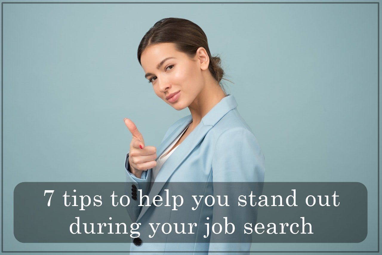 Tips to help you stand out