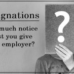 How much notice should you give when resigning?