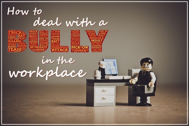How to deal with a bully in the workplace