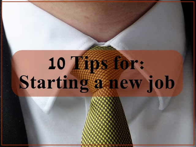 10 tips for starting a new job
