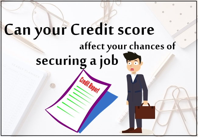 Can your credit report ruin your chances of securing a job