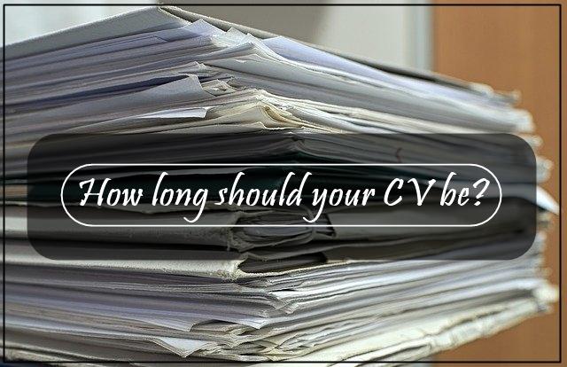 How long should my CV be?