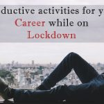 How to boost your career while on lockdown